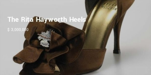 "Top 10 Most Expensive Shoes In The World: Rita Hayworth"" Heels"